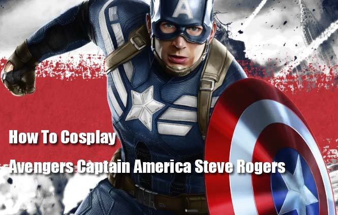 How To Cosplay Avengers Captain America Steve Rogers