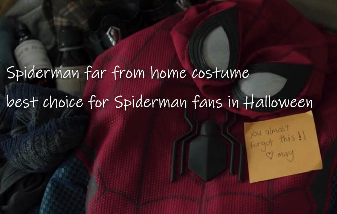 Spiderman far from home costume – the best choice for Spiderman fans in Halloween