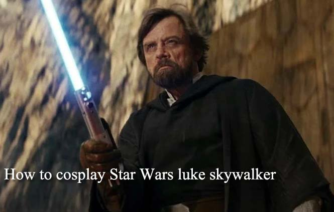 Let me tell you how to cosplay Star Wars luke skywalker